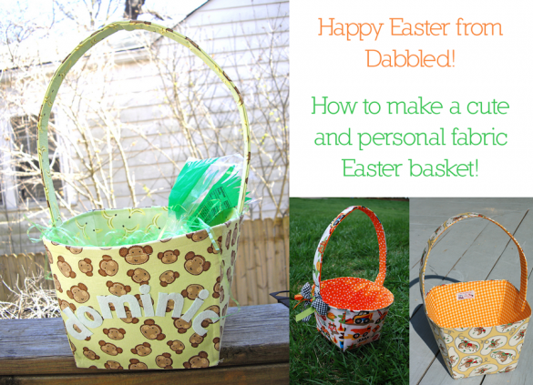 fabric easter baskets made by Dabbled and readers
